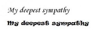 my deepest sympathy